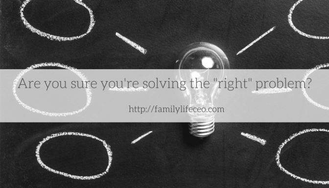 Problem-solving basics: Are you sure you are solving the right problem?